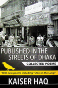 Published in the Streets of Dhaka : Collected Poems