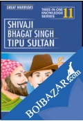 Three In One Knowledge : Great Warriors - Shivaji, Bhaget Singh, Tipu Sultan